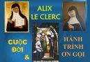 Hành trình Ơn gọi của Mẹ Alix Le Clerc